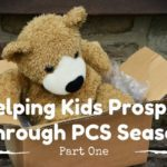 Helping Kids Prosper Through PCS Season: Part 1