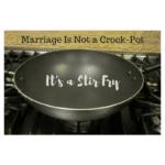 Marriage Is Not a Crock-Pot: It's a Stir-Fry