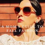 A Mom's Guide to Fall Fashion 2017