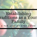 Establishing Traditions as a Young Family