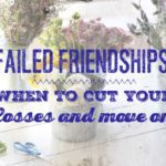 Failed Friendships: When to Cut Your Losses and Move On