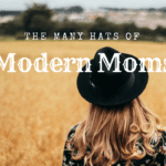 The Many Hats of Modern Moms