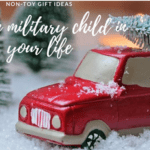 non-toy gift ideas for the military child in your life