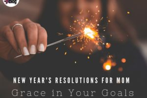 New Year's Resolutions for Mom's