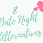 8 Date Night Alternatives