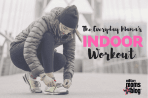 The Everyday Mama's Indoor Workout