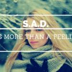 Seasonal Affective Disorder: It's More Than a Feeling