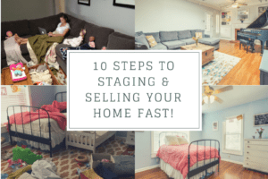 10 Steps to staging & Selling your home FAST!