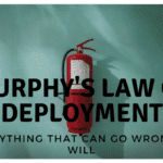 Murphy's Law of Deployment: A Poem