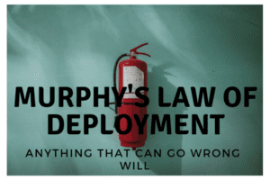Murphy's law of deployment(4)