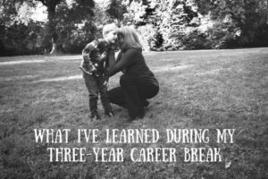What I've Learned During My Three-Year Career Break-4