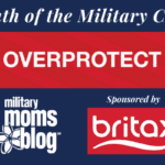 Overprotect: What Britax and Military Moms Have in Common
