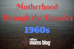 Motherhood Through the Decades60