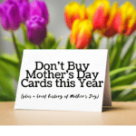 Why I Don't Buy Mother's Day Cards