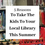 5 Reasons to Take The Kids to Your Local Library This Summer