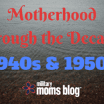 Motherhood Through the Decades: 1940s and 1950s