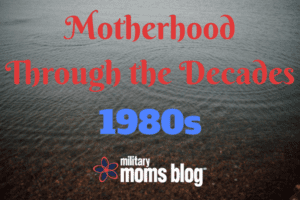 Motherhood Through the Decades80