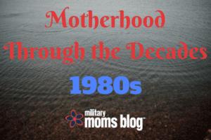Motherhood Through the Decades80