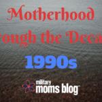 Motherhood Through the Decades: 1990s