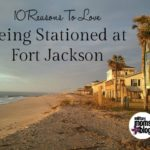 10 Reasons to Love Being Stationed at Fort Jackson, South Carolina