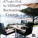 A Traveler's Guide to Military Resorts and Recreation Centers