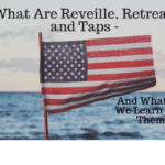 What Are Reveille, Retreat, and Taps