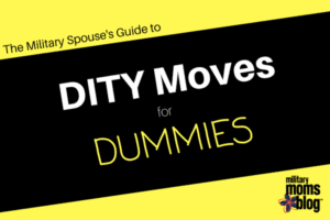 The Military Spouse's Guide to DITY Moves for Dummies