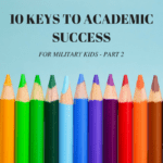 10 Keys to Academic Success for Military Kids — Part 2