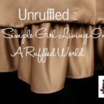 Unruffled: A Simple Girl Living In A Ruffled World