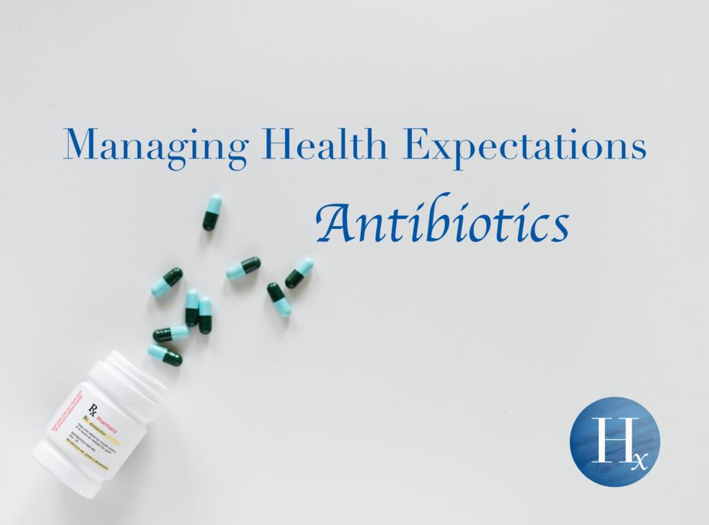 Managing Health Expectations Antibiotics