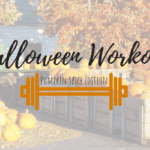 The Great Halloween Workout: Pumpkin Spice Edition