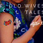 Old Wives' Tales: Having Babies After 35