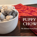 Best Party Snack Ever: Puppy Chow