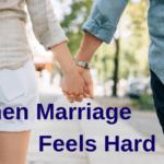 When Marriage Feels Hard