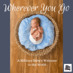 Wherever You Go: A Military Baby's Welcome to the World
