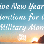 5 New Year's Intentions for the Military Spouse