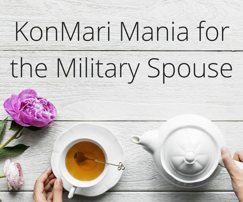 KonMari Mania for the Military Spouse