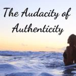 The Audacity of Authenticity