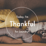 Today, I'm Thankful For Laundry