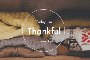 Today, I'm thankful for laundry!