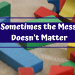 Sometimes the Mess Doesn't Matter