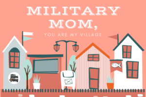 militarymom, you are my village