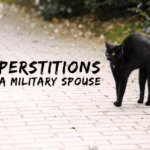 When Your Spouse is Deployed … Superstitions of a Military Spouse