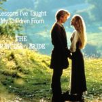 10 Lessons I've Taught My Children from The Princess Bride
