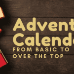 2019 Advent Calendars: From Basic to Over the Top