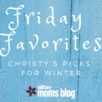 Friday Favorites: Christy's Picks for Winter