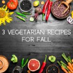 You Need These Fall Recipes: 3 Vegetarian Options To Try This Season
