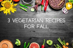 3 vegetarian fall recipes with surrounding vegetables and fruits