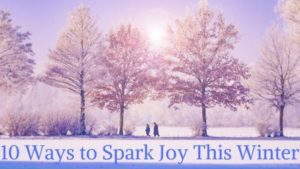 10 ways to spark joy this winter