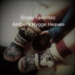 Friday Favorites – Amber's Hygge Heaven